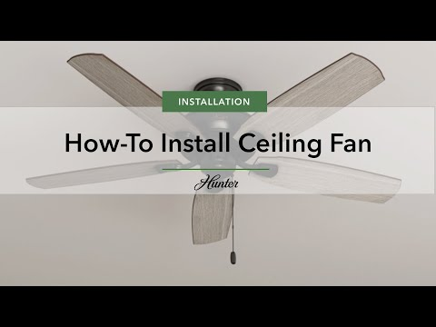 How To Install A Ceiling Fan Hunter Company You