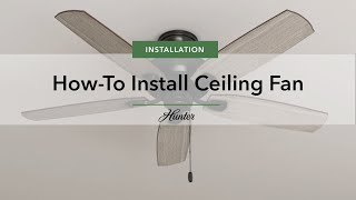 How to Install a Ceiling Fan | Hunter Fan Company