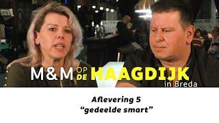 M&M op de Haagdijk - 5 - gedeelde smart