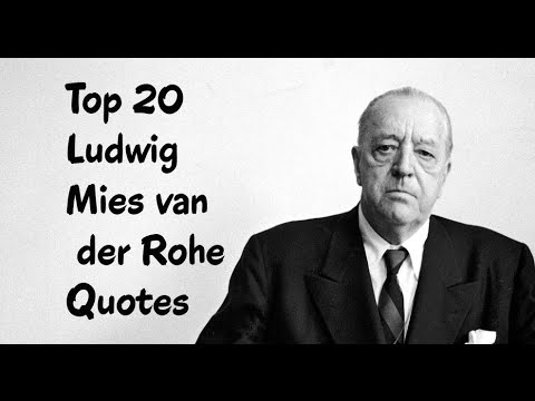 top 20 ludwig mies van der rohe quotes the german american architect youtube. Black Bedroom Furniture Sets. Home Design Ideas