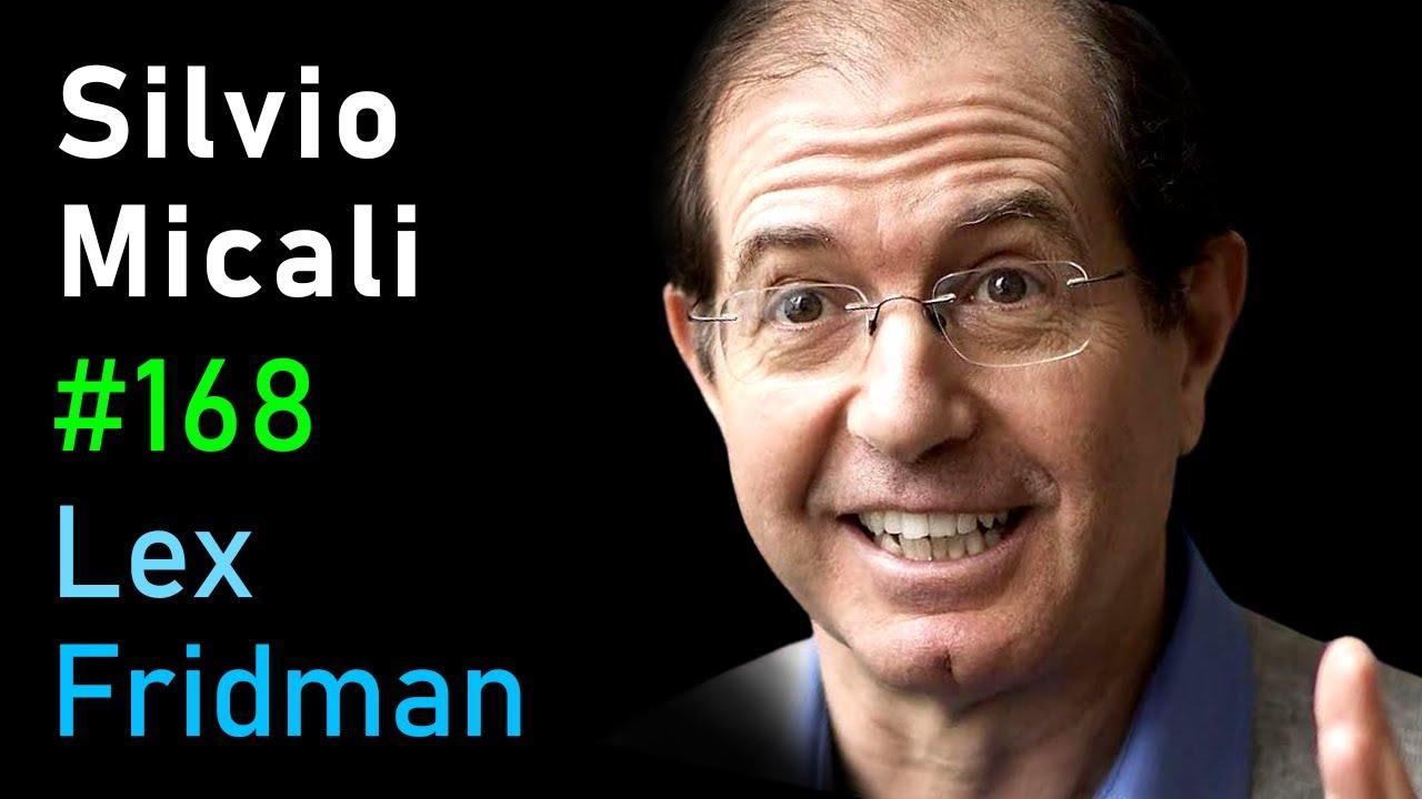 Silvio Micali: Cryptocurrency, Blockchain, Algorand, Bitcoin & Ethereum | Lex Fridman Podcast #168