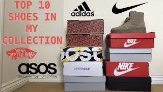 TOP 10 SHOES IN MY COLLECTION FT NIKE, ADIDAS, ASOS & VANS