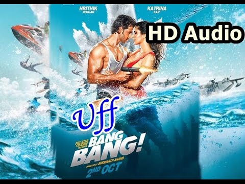 Uff | Bang Bang | Hrithik Rishan | Katrina Kaif | Full Song