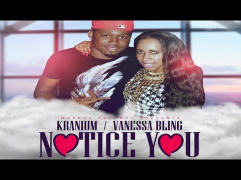 Kranium Ft. Vanessa Bling - Notice You - 2015