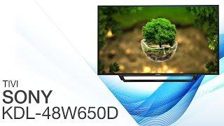 Đánh giá tivi Sony 48 inch KDL 48W650D