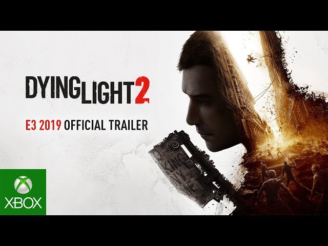 Dying Light 2 - E3 2019 Official Trailer