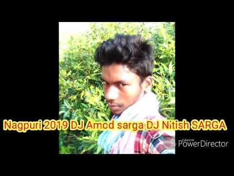 Nagpuri 2019 DJsarga Amod DJ Nitish SARGA