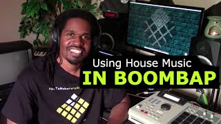 Incorporate House Music into Boombap??