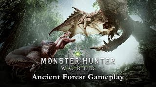 Monster Hunter World - Ancient Forest Gameplay