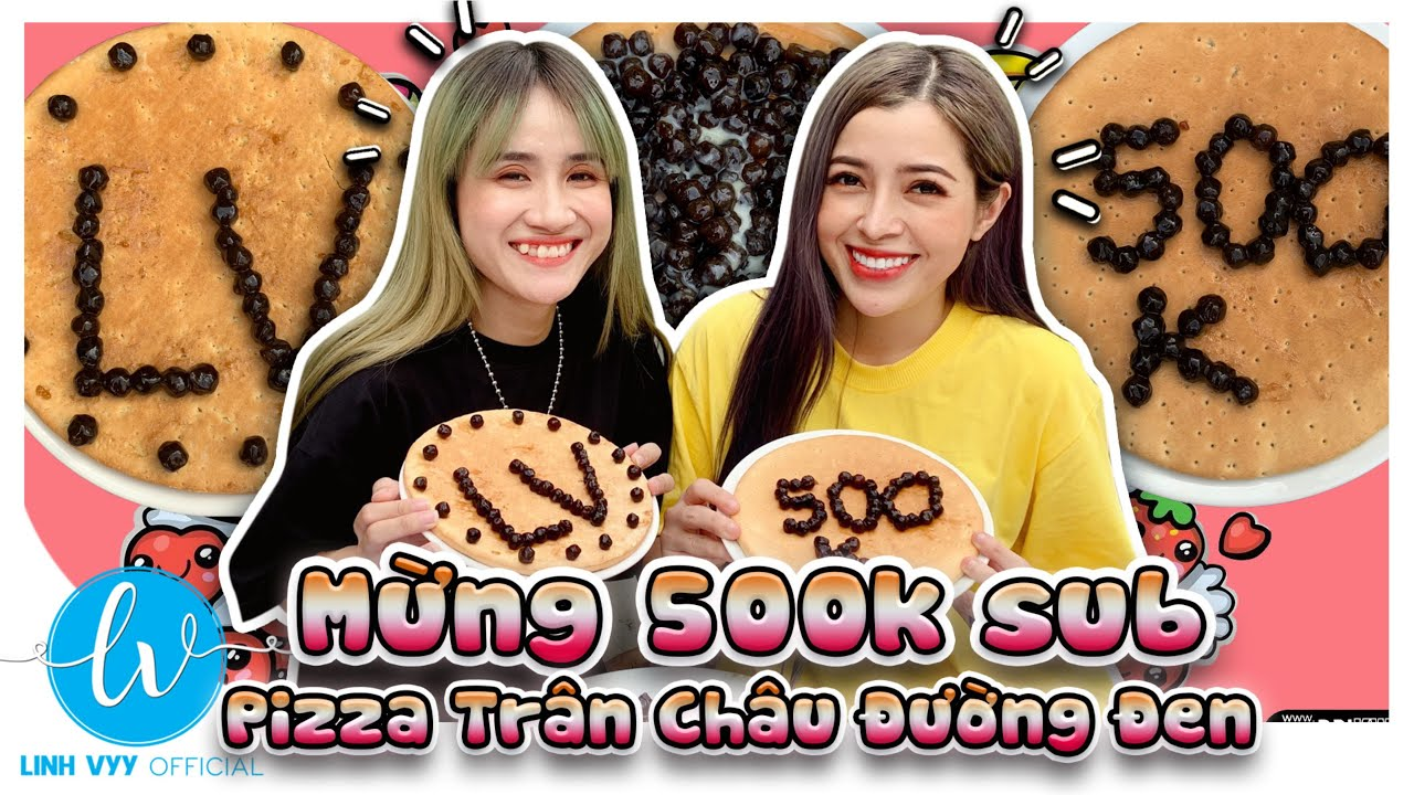 Làm Pizza Trân Châu Đường Đen Mừng 500k Sub I Linh Vyy Official