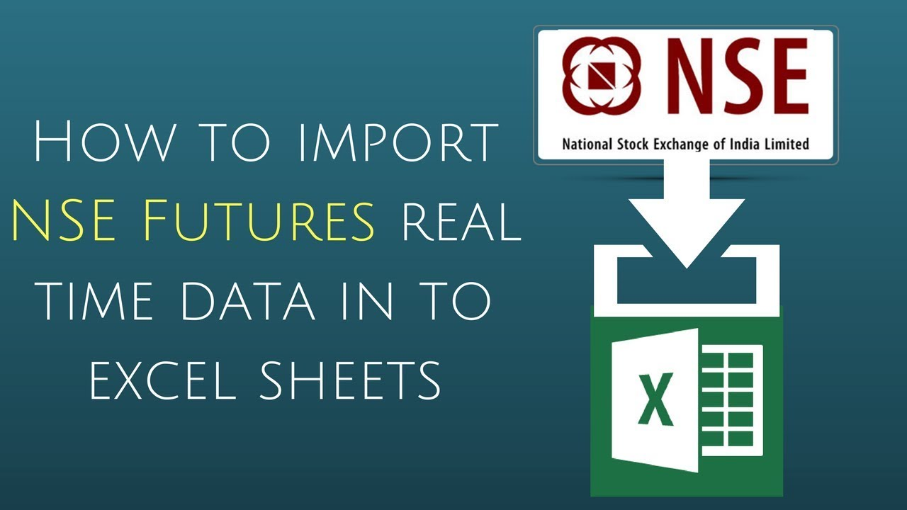 How to import NSE Futures real time data in to excel sheets