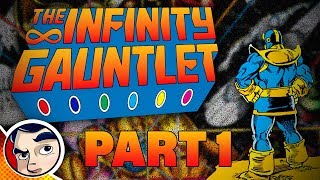 """The Infinity Gauntlet """"Half the Universe... Dead"""" Pt 1 - InComplete Story"""