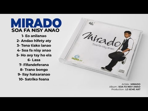 SOA FA NISY ANAO by MIRADO (Full Album - Audio)