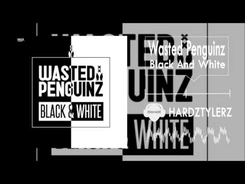 Wasted Penguinz - Black & White (60fps) (HQ)