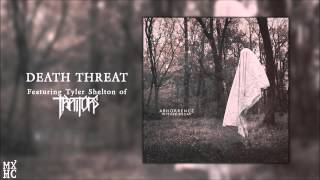 "ABHORRENCE - ""Death Threat"" (Feat. Tyler Shelton of Traitors)"
