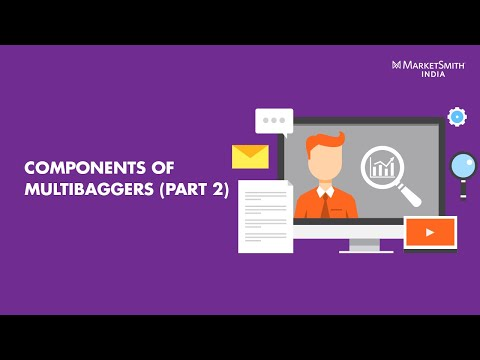 Components of Multibaggers (Part 2) - MarketSmith India Webinar