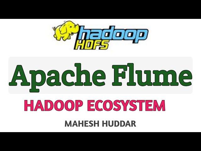 Apache Flume   Hadoop Ecosystem - Big Data Analytics Tutorial by Mahesh Huddar