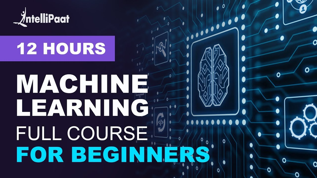 Machine Learning Tutorial | Learn Machine Learning 12 hours | Intellipaat