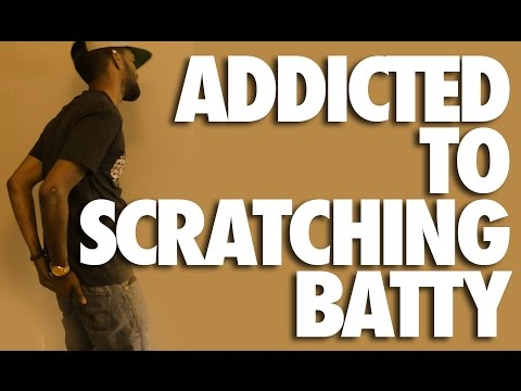 Scratching Batty All Day | My Strange Addiction Parody