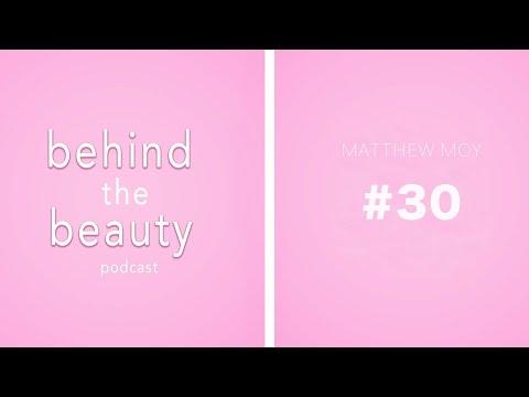 STROKE SURVIVOR MATTHEW MOY | BEHIND THE BEAUTY PODCAST 28