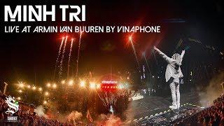 ARMIN VAN BUUREN SHOW | DJ MINH TRI TRÌNH DIỄN TRƯỚC 30.000 KHÁN GIẢ | [Full HD Set]