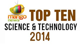 Top 10 best events of Science & Technology in 2014 - Mango News