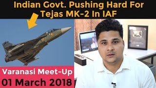 Indian Govt. Wants Only Tejas Mk-2 Over Foreign Aircraft In IAF