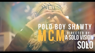 Polo Boy Shawty - MCM (Official Video) | Shot by: @aSoloVision