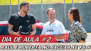 RAUL E ROBERTA NO JAGUAR XE V6 S - DIA DE AULA #2 | ACELERADOS