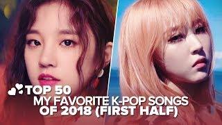 MY TOP 50 FAVORITE K-POP SONGS OF 2018 (FIRST HALF)