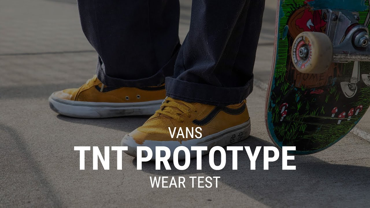 Vans TNT Advanced Prototype Weartest