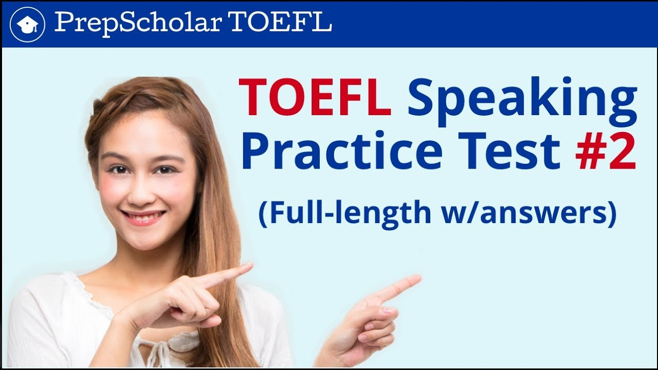 TOEFL Speaking Practice Test 2 - full test with answers ...