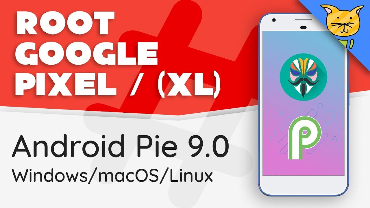 How to Root Pixel & Pixel XL on Android Pie 9 0 [Walkthrough]