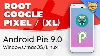 How to Root Pixel & Pixel XL on Android Pie 9.0 [Walkthrough]