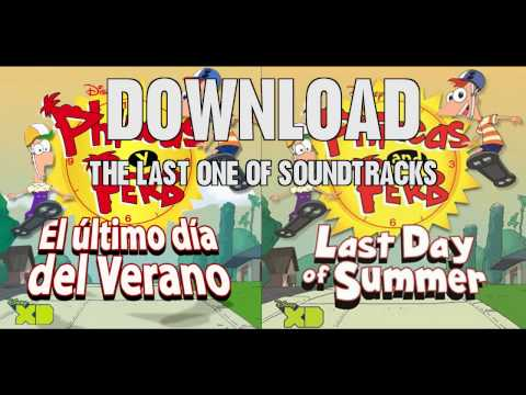Phineas and Ferb  Last Day of Summer Original Soundtrack  Download