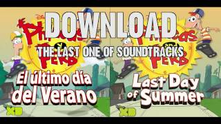 Phineas and Ferb - Last Day of Summer (Original Soundtrack) - Download