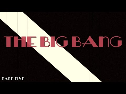 TAPE FIVE - The Big Bang