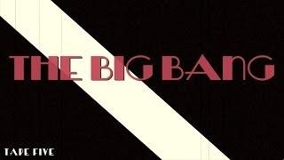 tape five the big bang