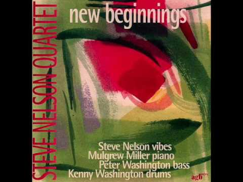 "Steve Nelson Quartet — ""New Beginnings"" [Full Album 1999]"