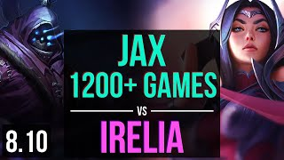 JAX vs IRELIA (TOP) ~ 1200+ games, Legendary, KDA 16/3/6 ~ Korea Challenger ~ Patch 8.10