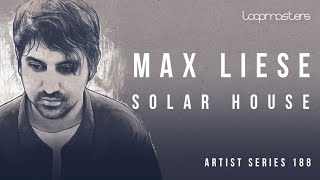 Loopmasters Max Liese - Solar House - Classic House Loops Samples