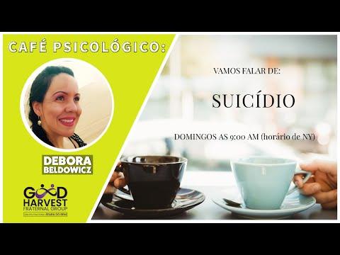Café  Psicológico  (Debora Beldowicz) Suicídio