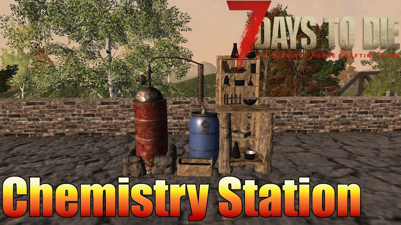 7 Days To Die Tutorial Chemistry Station Guide Youtube