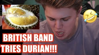 BRITISH BAND (NEW HOPE CLUB) TRIES DURIAN FOR THE FIRST TIME!