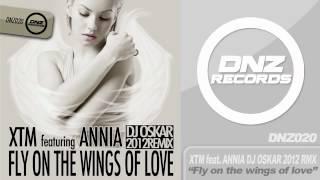 DNZ020 // XTM ft. ANNIA - FLY ON THE WINGS OF LOVE [DJ OSKAR 2012 REMIX]