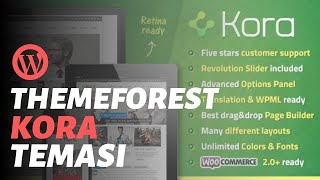 Themeforest Premium KORA WordPress Tema Kurulumu ve Demo Yükleme