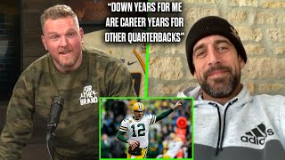 "Aaron Rodgers Says ""Down Years For Me Are Career Years For Other Quarterbacks"""