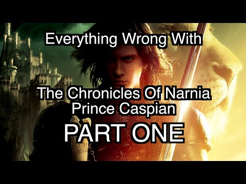 Everything Wrong With The Chronicles Of Narnia - Prince Caspian (PART ONE)