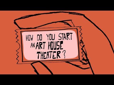 How Do You Start An Art-House Theater?