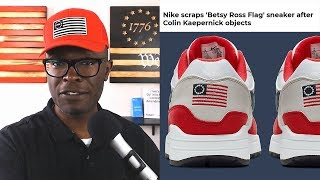 Kaepernick FORCES Nike To Cancel Shoe Over Betsy Ross AMERICAN Flag!